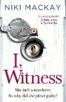 Mackay, Niki - I, Witness - 9781409174608 - 9781409174608