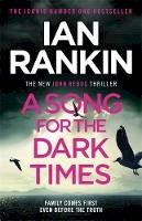 Rankin, Ian - A Song for the Dark Times: The Brand New Must-Read Rebus Thriller - 9781409176978 - 9781409176978