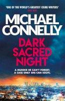 Michael Connelly - Dark Sacred Night: The Brand New Ballard and Bosch Thriller - 9781409182740 - 9781409182740