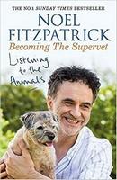 Professor Noel Fitzpatrick - Listening to the Animals: Becoming The Supervet - 9781409183761 - 9781409183761