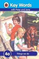 Ladybird - Things We Do (Key Words Reading Scheme) - 9781409301165 - V9781409301165
