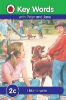 Ladybird, W. Murray - I Like to Write (Key Words) - 9781409301172 - V9781409301172