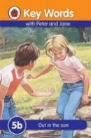 Ladybird - Out in the Sun (Key Words Reading Scheme) - 9781409301226 - V9781409301226