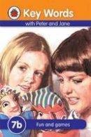 Ladybird - Fun and Games (Key Words Reading Scheme) - 9781409301271 - V9781409301271