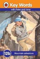 Ladybird - Mountain Adventure (Key Words Reading Scheme) - 9781409301417 - V9781409301417