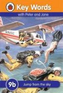 Ladybird - Jump from the Sky (Key Words Reading Scheme) - 9781409301455 - V9781409301455