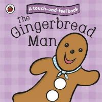 Ladybird - Touch and Feel Fairy Tales: the Gingerbread Man (Touch & Feel Fairy Tales) - 9781409304463 - 9781409304463