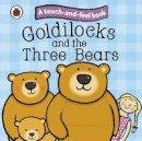 Ladybird - Touch and Feel Fairy Tales: Goldilocks and the Three Bears (Touch & Feel Fairy Tales) - 9781409304470 - 9781409304470
