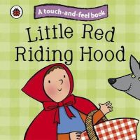 Ladybird - Touch and Feel Fairy Tales: Little Red Riding Hood (Touch & Feel Fairy Tales) - 9781409304494 - 9781409304494