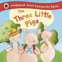 Baxter, Nicola - Three Little Pigs (Ladybird First Favourite Tales) - 9781409306320 - V9781409306320