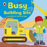 Amanda Archer - Busy Building Site (Ladybird Lift the Flap) - 9781409308577 - V9781409308577