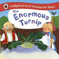Yates, Irene - Ladybird First Favourite Tales: the Enormous Turnip - 9781409309574 - V9781409309574