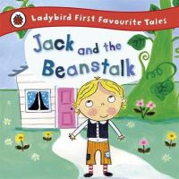Treahy, Iona - Ladybird First Favourite Tales: Jack and the Beanstalk - 9781409309598 - 9781409309598