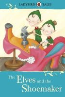Vera Southgate - Ladybird Tales: the Elves and the Shoemaker - 9781409311188 - V9781409311188
