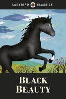 Sewell, Anna - Ladybird Classics: Black Beauty - 9781409311249 - 9781409311249