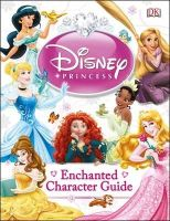 Dk - Disney Princess Enchanted Character Guide - 9781409338482 - V9781409338482