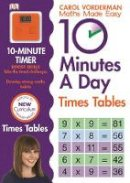 Dk - 10 MINUTES A DAY TIMES TABLES - 9781409341406 - V9781409341406