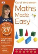 Vorderman, Carol - Maths Made Easy Ages 6-7 Key Stage 1 Advanced: Ages 6-7, Key Stage 1 advanced (Carol Vorderman's Maths Made Easy) - 9781409344773 - V9781409344773