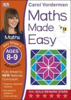 Vorderman, Carol - Maths Made Easy Ages 8-9 Key Stage 2 Advanced: Ages 8-9, Key Stage 2 advanced (Carol Vorderman's Maths Made Easy) - 9781409344810 - V9781409344810
