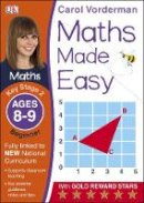 Vorderman, Carol - Maths Made Easy Ages 8-9 Key Stage 2 Beginner: Ages 8-9, Key Stage 2 beginner (Carol Vorderman's Maths Made Easy) - 9781409344827 - V9781409344827