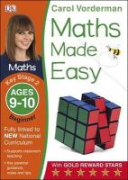 Vorderman, Carol - Maths Made Easy Ages 9-10 Key Stage 2 Beginner: Ages 9-10, Key Stage 2 beginner (Carol Vorderman's Maths Made Easy) - 9781409344841 - V9781409344841