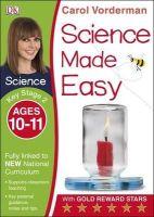 Vorderman, Carol - Science Made Easy Ages 10-11 Key Stage 2: Key Stage 2, ages 10-11 (Carol Vorderman's Science Made Easy) - 9781409344964 - V9781409344964
