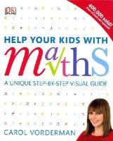 Vorderman, Carol - Help Your Kids with Maths - 9781409355717 - V9781409355717