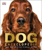 DK - The Dog Encyclopedia - 9781409364214 - V9781409364214