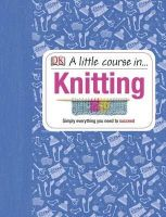 Dk - Little Course in Knitting - 9781409365181 - V9781409365181