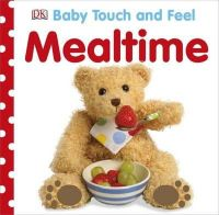 Dk - Baby Touch and Feel Mealtime - 9781409366584 - V9781409366584