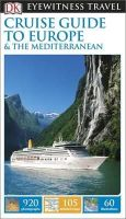 Collectif - DK Eyewitness Travel Guide: Cruise Guide to Europe and the Mediterranean - 9781409370222 - V9781409370222