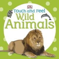 - Touch and Feel Wild Animals (Touch & Feel) - 9781409373704 - V9781409373704