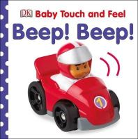 Dk - Baby Touch and Feel Beep! Beep! (Baby Touch & Feel) - 9781409376002 - V9781409376002