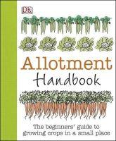 DK - Allotment Handbook (Dk Gardening General) - 9781409382980 - V9781409382980