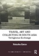 - Art, Travel and Collecting in Colonial India, C.1797-1905 - 9781409409465 - V9781409409465