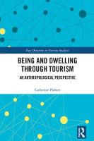 Palmer, Catherine - Being and Dwelling through Tourism: An anthropological perspective (New Directions in Tourism Analysis) - 9781409422488 - V9781409422488