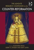 Alexandra Bamji, Geert H. Janssen, Mary Laven - The Ashgate Research Companion to the Counter-Reformation - 9781409423737 - V9781409423737