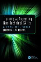 Thomas, Matthew J.W. - Training and Assessing Non-Technical Skills: A Practical Guide - 9781409436331 - V9781409436331