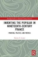 Lerner, Bettina R. - Inventing the Popular: Printing, Politics, and Poetics (Routledge Studies in Nineteenth Century Literature) - 9781409436768 - V9781409436768