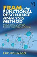 Erik Hollnagel - Fram: the Functional Resonance Analysis Method: Modelling Complex Socio-technical Systems - 9781409445517 - V9781409445517