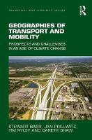 Barr, Stewart, Prillwitz, Jan, Ryley, Tim, Shaw, Gareth - Geographies of Transport and Mobility: Prospects and Challenges in an Age of Climate Change - 9781409447030 - V9781409447030