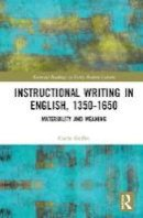 Griffin, Carrie - Instructional Writing in English, 1350-1650 - 9781409452621 - V9781409452621