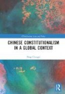 Chengyi, Peng - Chinese Constitutionalism in a Global Context (Globalization: Law and Policy) - 9781409454106 - V9781409454106