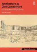 Piccarolo, Gaia - Architecture as Civil Commitment: Lucio Costa's Modernist Project for Brazil - 9781409454625 - V9781409454625