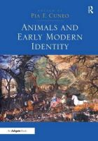 Pia F. Cuneo - Animals and Early Modern Identity - 9781409457435 - V9781409457435