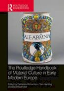 - The Routledge Handbook of Material Culture in Early Modern Europe (Routledge History Handbooks) - 9781409462699 - V9781409462699