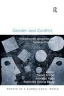 Frerks, Georg, Ypeij, Annelou - Gender and Conflict: Embodiments, Discourses and Symbolic Practices (Gender in a Global/Local World) - 9781409464853 - V9781409464853