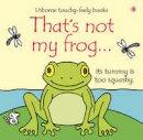 Fiona Watt - That's Not My Frog... - 9781409504436 - V9781409504436