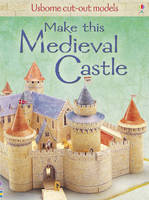 Iain Ashman - Make This Medieval Castle (Cut Out Models) - 9781409505617 - 9781409505617