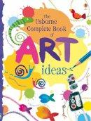 Watt, Fiona - Complete Book of Art Ideas (Usborne Art Ideas) - 9781409507628 - 9781409507628